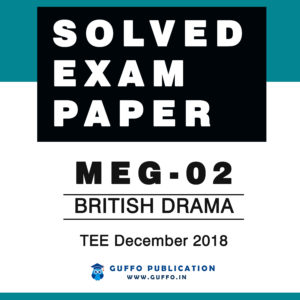 MEG-02 British Drama Solved Exam Paper December 2018