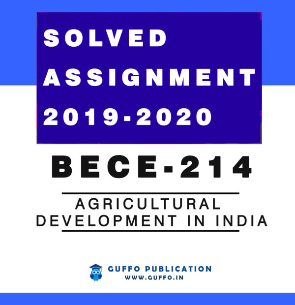 BECE-214: AGRICULTURAL DEVELOPMENT IN INDIA IGNOU Solved ASSIGNMENT 2019 2020
