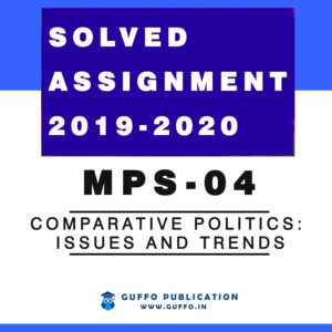 MPS 004 COMPARATIVE POLITICS: ISSUES AND TRENDS IGNOU SOLVED ASSIGNMENT 2019 2020