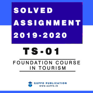 TS-1: FOUNDATION COURSE IN TOURISM Solved Assignment 2019 2020