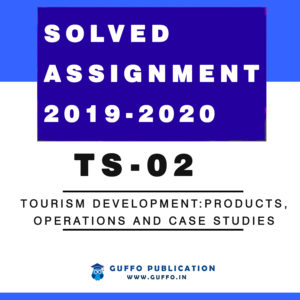 TS-2-TOURISM-DEVELOPMENT-PRODUCTS-OPERATIONS-AND-CASE-STUDIES-Solved-assignment 2019 2020