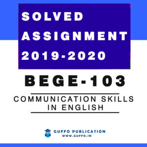 BEGE-103 : Communication Skills in English Solved Assignment 2019 2020