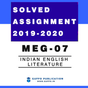 MEG 07 INDIAN ENGLISH LITERATURE SOLVED ASSIGNMENT 2019 2020