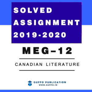 MEG 12 : CANADIAN LITERATURE IGNOU SOLVED ASSIGNMENT 2019 2020