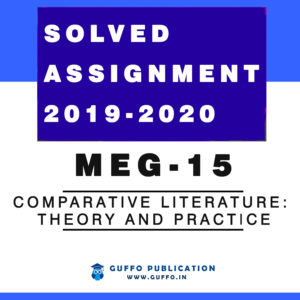 MEG-15 Comparative Literature: Theory and Practice solved assignment 2019 2020