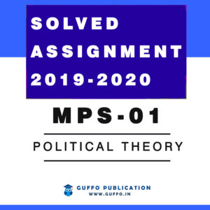 MPS 01 POLITICAL THEORY SOLVED ASSIGNMENT 2019 2020