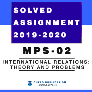 MPS 02 INTERNATIONAL RELATIONS: THEORY AND PROBLEMS SOLVED ASSIGNMENT 2019 2020