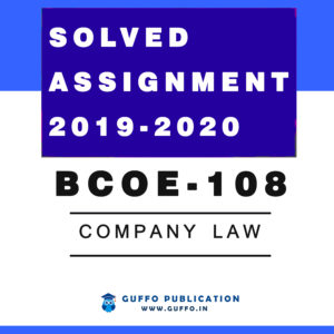 BCOE 108 COMPANY LAW IGNOU SOLVED ASSIGNMENT 2019 2020