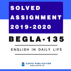 BEGLA-135 (ENGLISH) ENGLISH IN DAILY LIFE IGNOU SOLVED ASSIGNMENT 2019 2020
