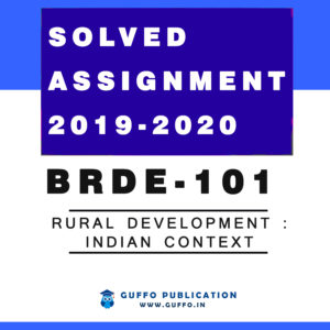 BRDE-101 Rural Development : Indian Context IGNOU SOLVED ASSIGNMENT 2019 2020