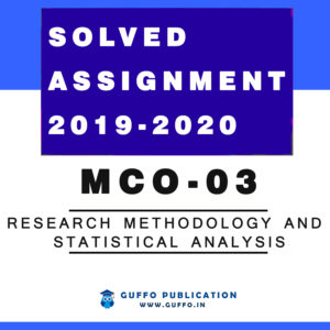 MCO 03 (ENGLISH) Research Methodology and Statistical Analysis IGNOU SOLVED ASSIGNMENT 2019 2020