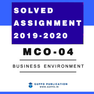MCO 04 (ENGLISH) BUSINESS ENVIRONMENT IGNOU SOLVED ASSIGNMENT 2019 2020