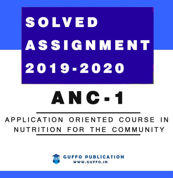 ANC-1 Application Oriented Course in Nutrition for the Community (ENGLISH) IGNOU SOLVED ASSIGNMENT 2019 2020