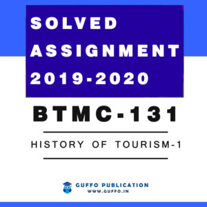 BTMC - 131 History of Tourism-1 (ENGLISH) IGNOU SOLVED ASSIGNMENT 2019 2020