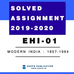 EHI 01 Modern India : 1857-1964 (ENGLISH) IGNOU SOLVED ASSIGNMENT 2019 2020