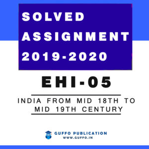 EHI 05 India from mid 18th to mid 19th Century IGNOU SOLVED ASSIGNMENT 2019 2020