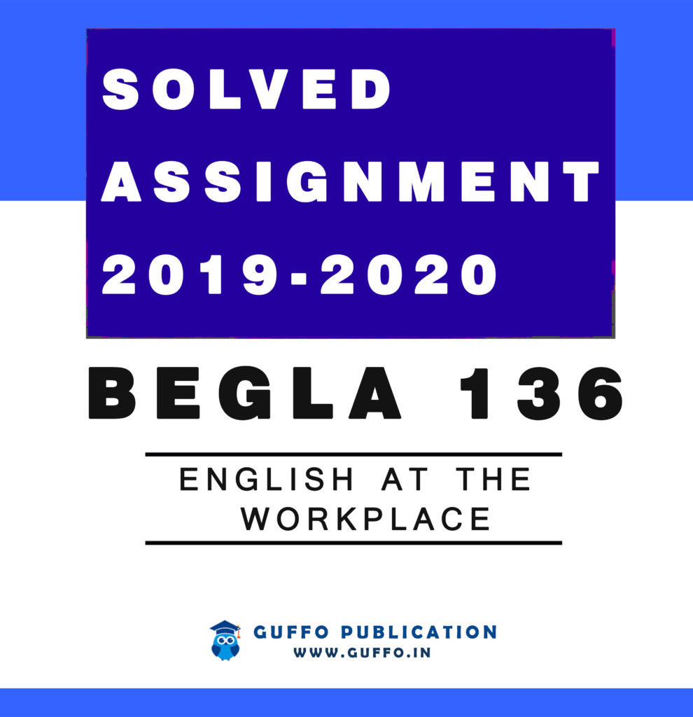 BEGLA 136 ENGLISH AT THE WORKPLACE IGNOU SOLVED ASSIGNMENT 2019 2020