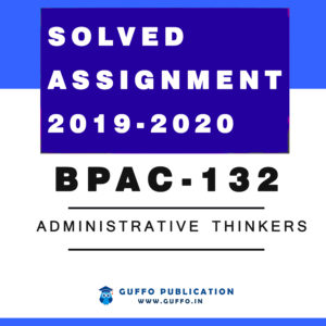 ADMINISTRATIVE THINKERS IGNOU solved Assignment 2019 2020