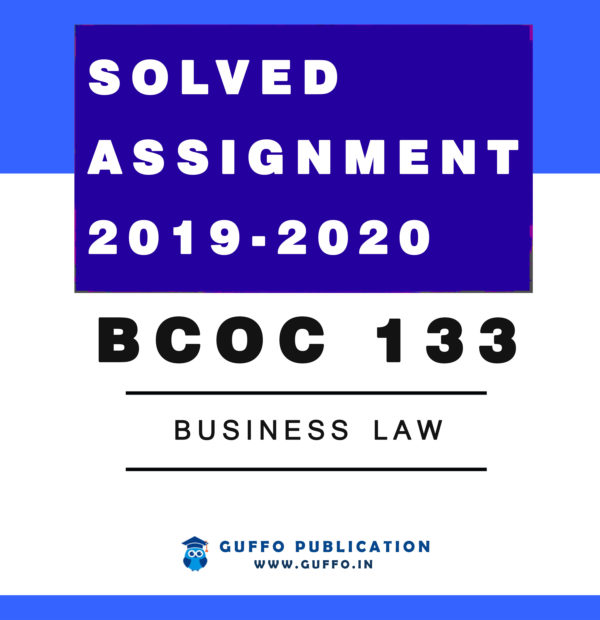 BCOC 133 BUSINESS LAW IGNOU SOLVED ASSIGNMENT 2019 2020