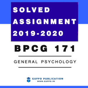 BPCG-171 General Psychology IGNOU SOLED ASSIGNMENT 2019 2020